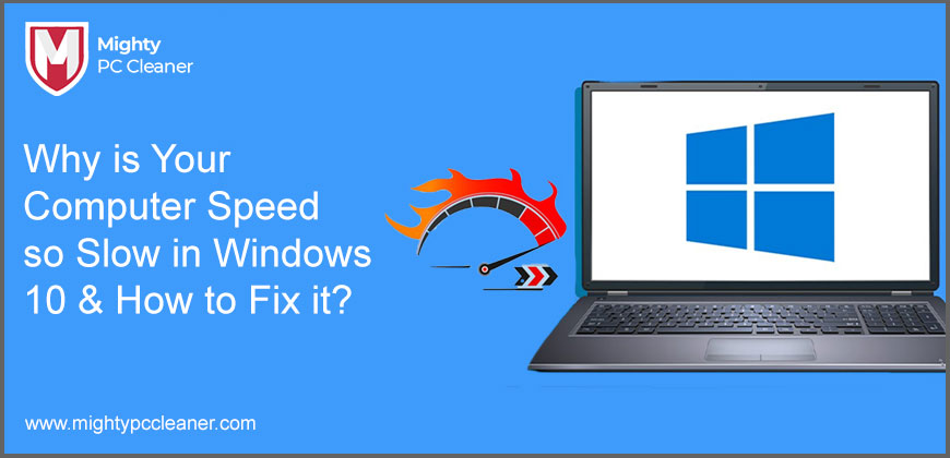 Why is Your Computer Speed so Slow in Windows 10 & How to Fix it