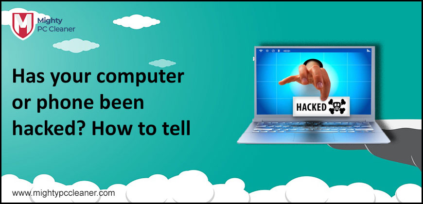 Has your computer or phone been hacked How to tell