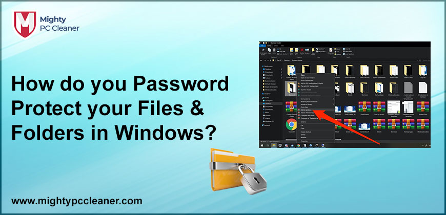 How do you Password Protect your Files & Folders in Windows