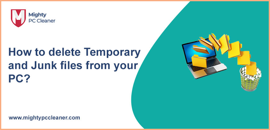 How to delete Temporary and Junk files from your PC