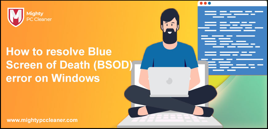 How to resolve Blue Screen of Death (BSOD) error on Windows