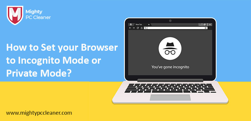 How to Set your Browser to Incognito Mode or Private Mode