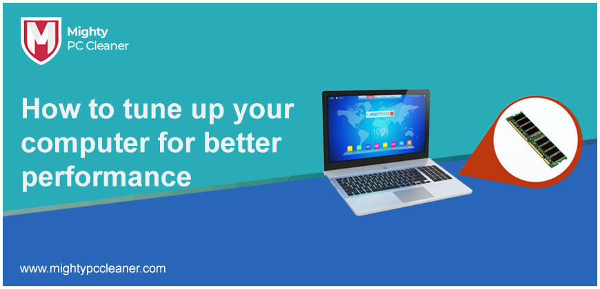 How to tune up your computer for better performance