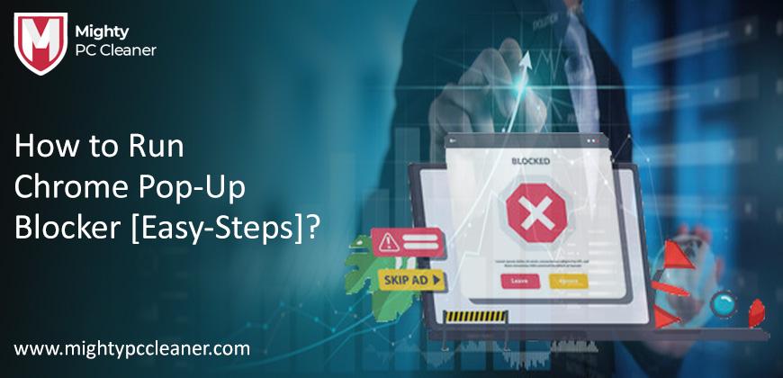 How to Run Chrome Pop-Up Blocker Easy Steps