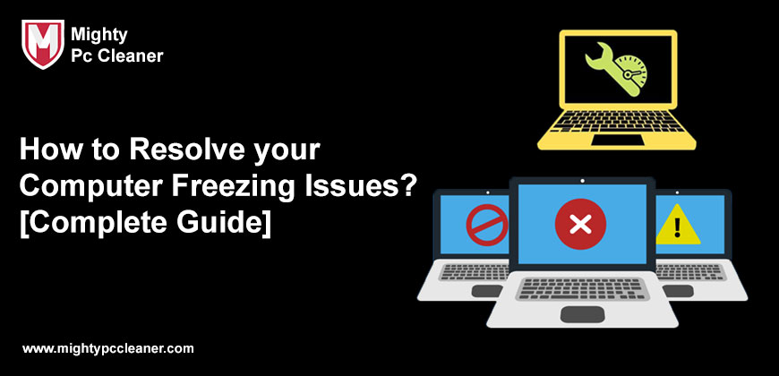 How to Resolve your Computer Freezing Issues Complete Guide
