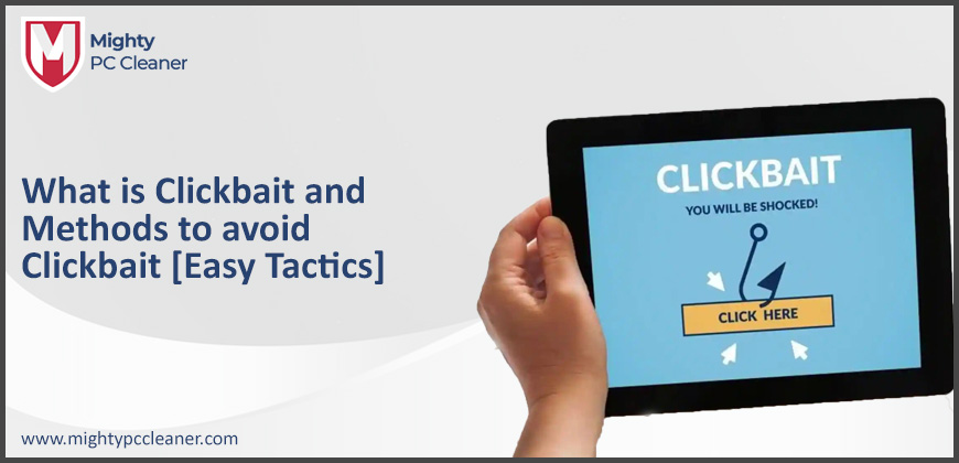 What is Clickbait and Methods to Avoid Clickbait Easy Tactics