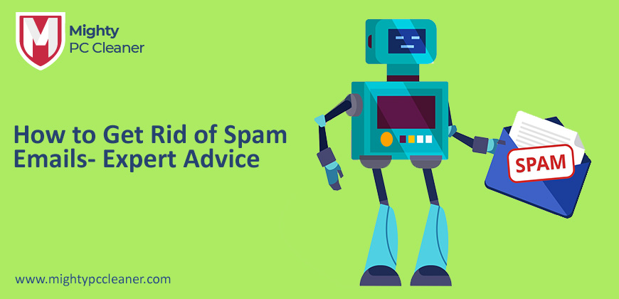 How to Get Rid of Spam Emails- Expert Advice