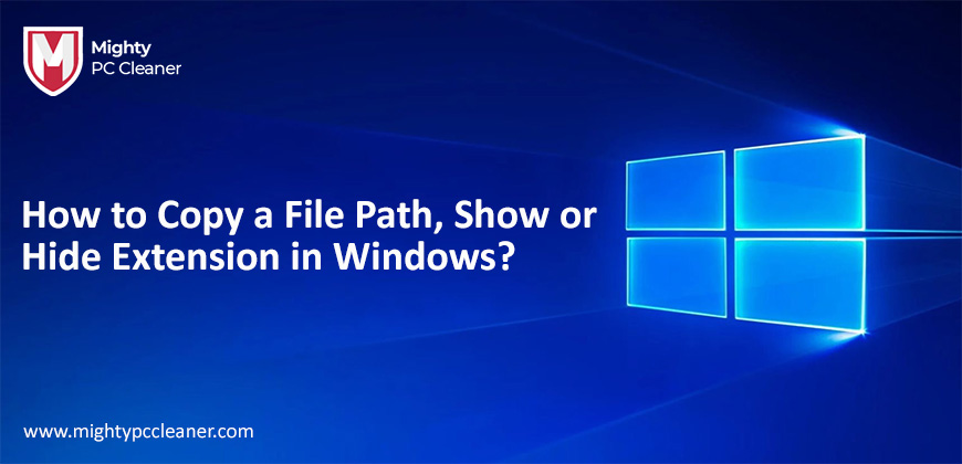 How to Copy a File Path, Show or Hide Extension in Windows