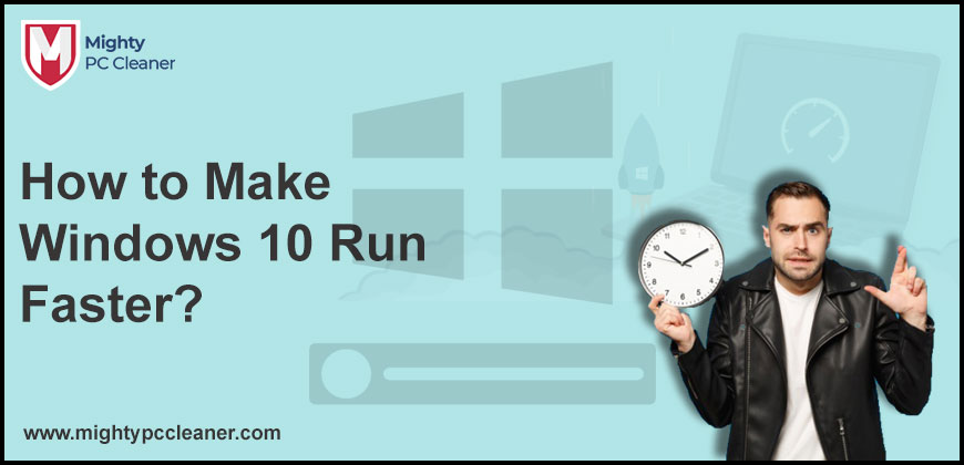 How to Make Windows 10 Run Faster