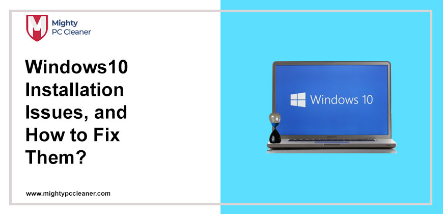 Windows-10-Installation-Issues-and-How-to-Fix-Them