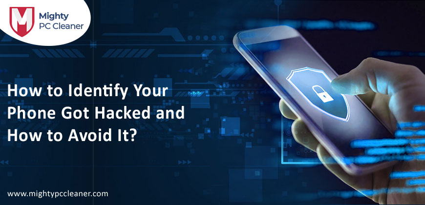 How to Identify Your Phone Got Hacked and How to Avoid It