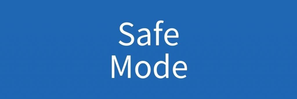 Safe Mode